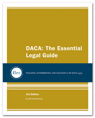 DACA: The Essential Legal Guide, 3rd Ed., 2016