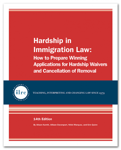 Hardship in Immigration Law: How to Prepare Winning Applications for Hardship Waivers and Cancellation of Removal