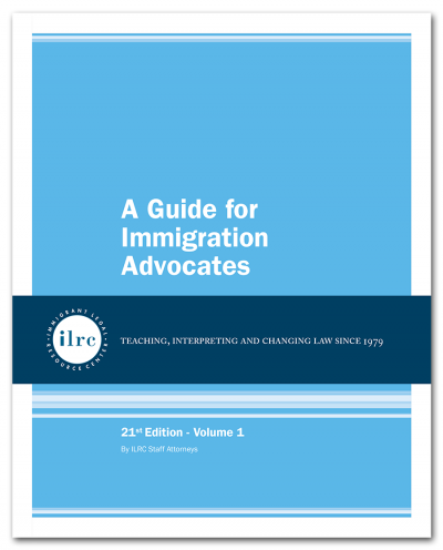 A Guide for Immigration Advocates, 21st Ed., 2018