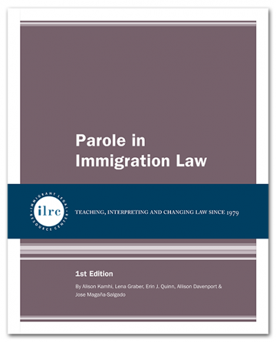 Parole in Immigration Law, 1st Ed., 2017