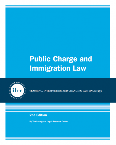 Public Charge and Immigration Law, 2nd Ed., 2020