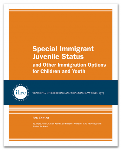 Special Immigrant Juvenile Status, 5th Edition, 2018