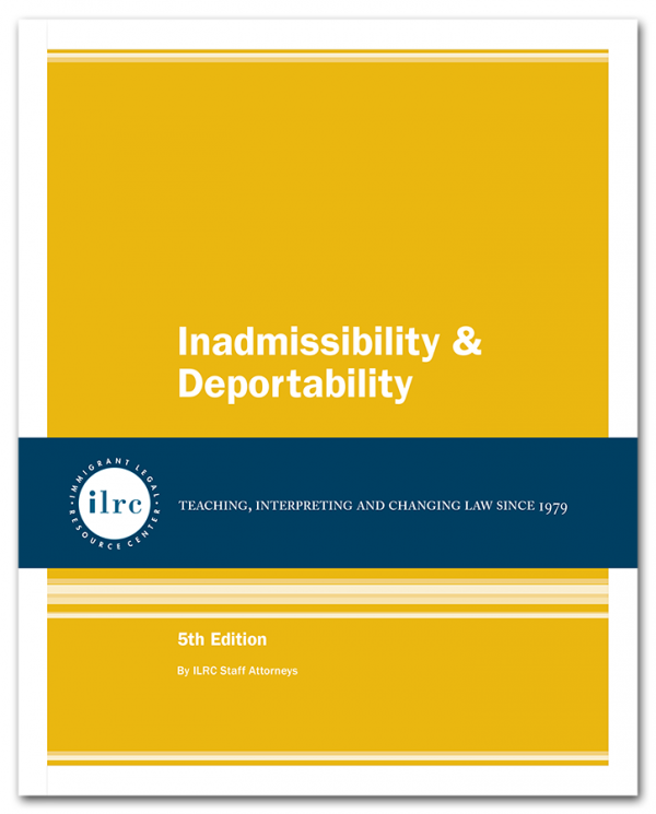 Inadmissibility & Deportability, 5th Ed., 2019