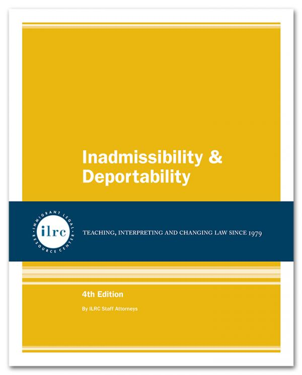 Inadmissibility & Deportability, 4th Ed., 2016