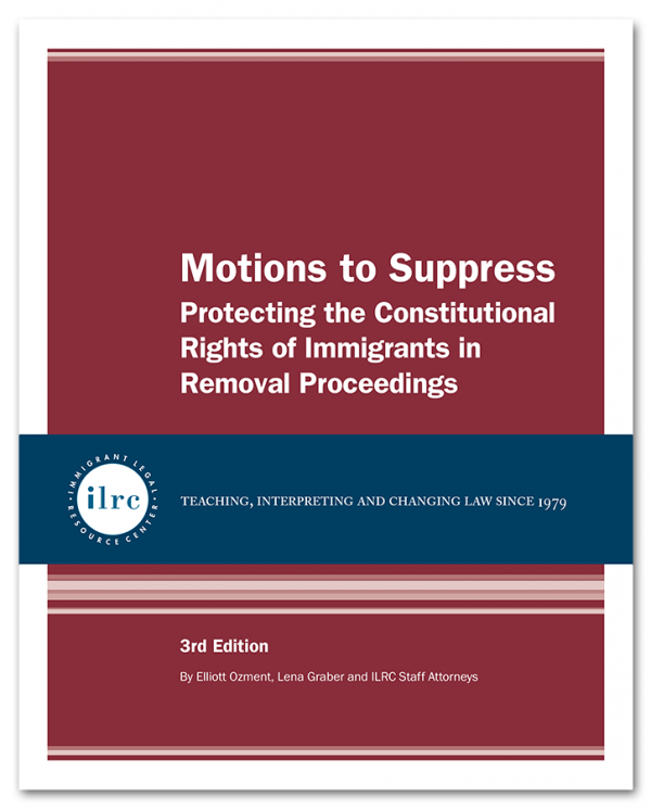 Motions to Suppress: Protecting the Constitutional Rights of Immigrants in Remov
