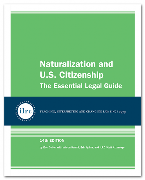 Naturalization and U.S. Citizenship: The Essential Legal Guide