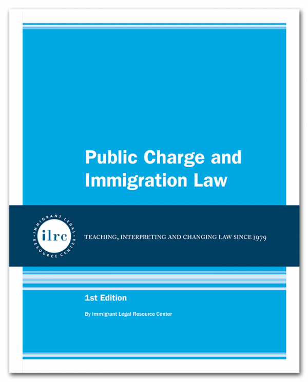 Public Charge and Immigration Law, 1st Ed., 2019